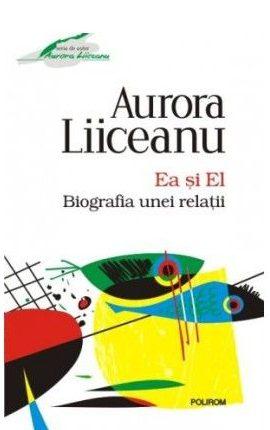 Ea şi El - Aurora Liiceanu