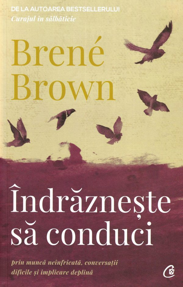Îndrăzneşte să conduci - Brene Brown