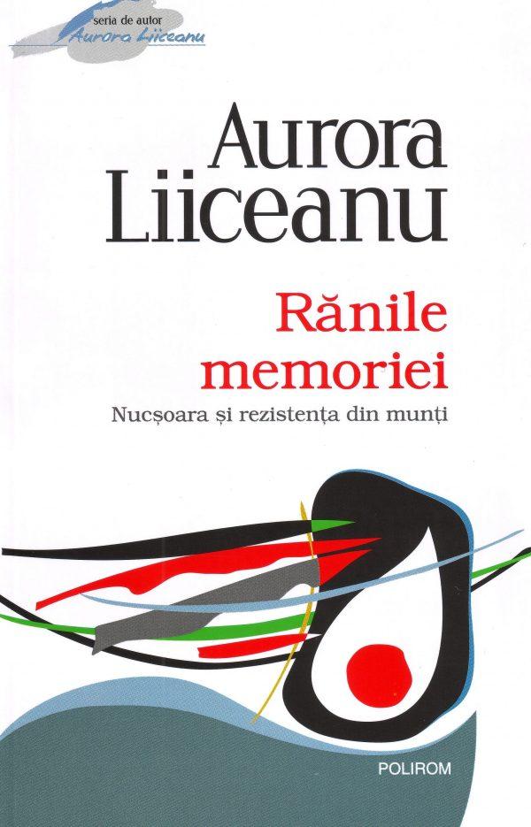 Rănile memoriei - Aurora Liiceanu
