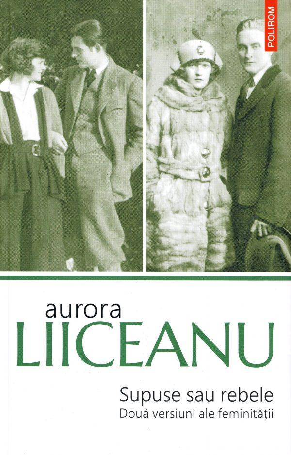 Supuse sau rebele - Aurora Liiceanu